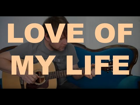 LOVE OF MY LIFE - Tutorial for Acoustic Guitar