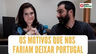 Os motivos que nos levariam a deixar Portugal