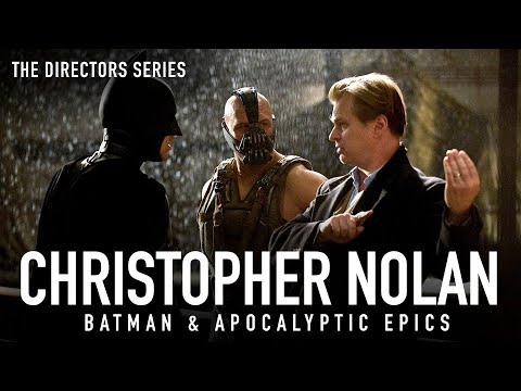 Christopher Nolan: The Dark Knight Rises & the Apocalyptic Epics The Directors Series