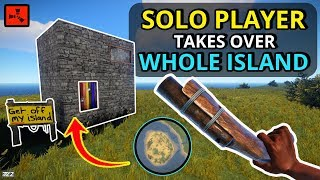 Rust SOLO Player Takes Over An ISLAND On DAY ONE! - RUST SOLO