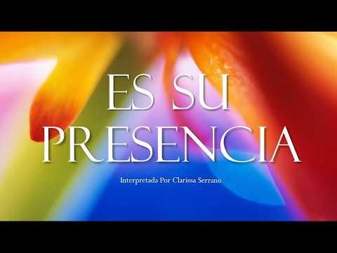 Es Su Presencia (LLename) - Letra - Clarissa Serrano