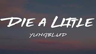 YUNGBLUD - Die a Little (Lyrics) (13 Reasons why)