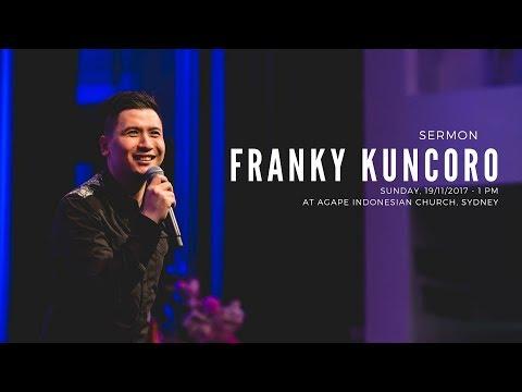 """Menjadi Penyembah Yang Benar"" - Agape Indonesian Church Sydney - Franky Kuncoro"