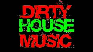 ! DIRTY HOUSE MUSIC MIX 2010 ! vol. 1