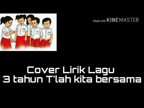 Cover Lirik Lagu  3 tahun T'lah kita bersama