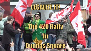 LEGALIZE IT! The 420 Rally In Dundas Square