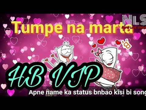 Tum Mere Ho |Hb Vip|  WhatsApp  Status  By Name Love Status