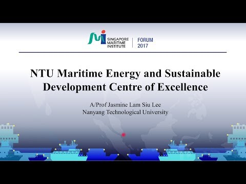SMI Forum 2017 - NTU Maritime Energy and Sustainable Development Centre of Excellence
