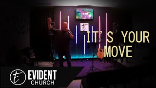 I'm Done : It's Your Move | Evident Church | Pastor Eric Baker
