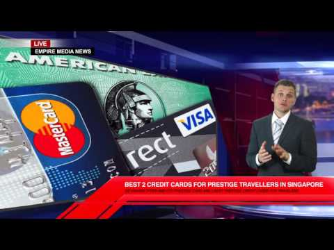 Best 2 Credit Cards For Prestige Travellers In Singapore