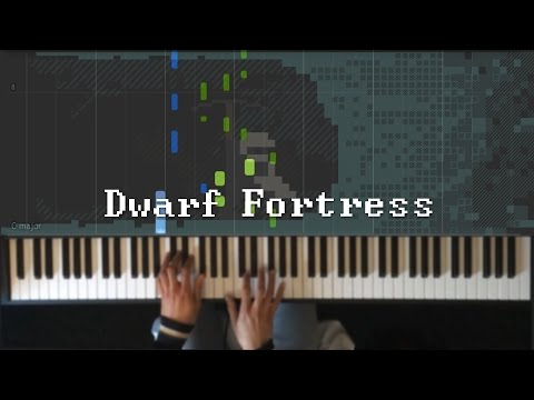 Dwarf Fortress: Fortress Mode theme [Piano/Synthesia]