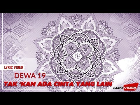 Dewa 19 - Tak Kan Ada Cinta Yang Lain | Official Lyric Video