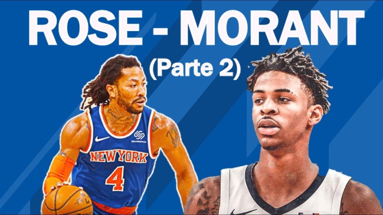 Ja Morant e Derrick Rose (Parte 2)