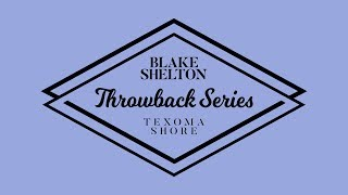 Blake Shelton - Why Me (Texoma Shore Throwback Series)