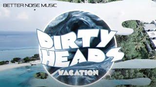 Miniatura do vídeo Dirty Heads - Vacation (Attaboy Remix) [Official Lyric Video]