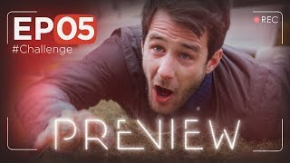PREVIEW EP05 - #Challenge