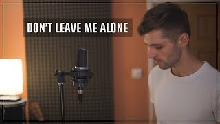 David Guetta ft Anne-Marie - Don't Leave Me Alone (Remix/ Cover By Ben Woodward)
