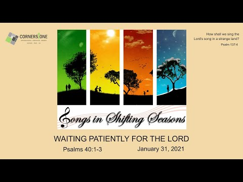 Psalm 40:1-3 Waiting Patiently for the Lord | Daniel Noh | January 31, 2021