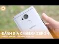 Đánh giá Camera Infinix Zero 4 - Chất lượng tốt, rất đáng quan tâm.