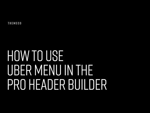 How to Use Uber Menu in the Pro Header Builder