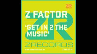 Z Factor - Get In 2 The Music (Joey Negro Warehouse Dub)