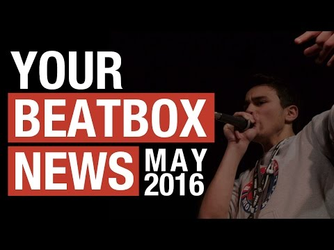 Beatbox News | May 2016