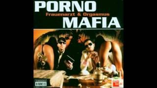 Porno Mafia (Frauenarzt & King Orgasmus One) - Sado Maso