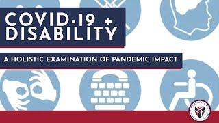 COVID-19 & Disability: A Holistic Examination of Pandemic Impact