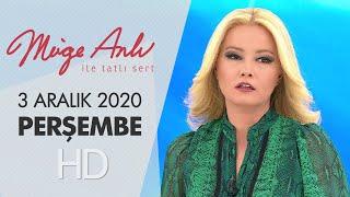 Müge Anlı ile Tatlı Sert 3 Aralık 2020 | Perşembe