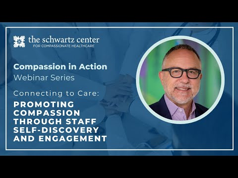 Connecting to Care: Promoting Compassion through Staff Self-Discovery and Engagement