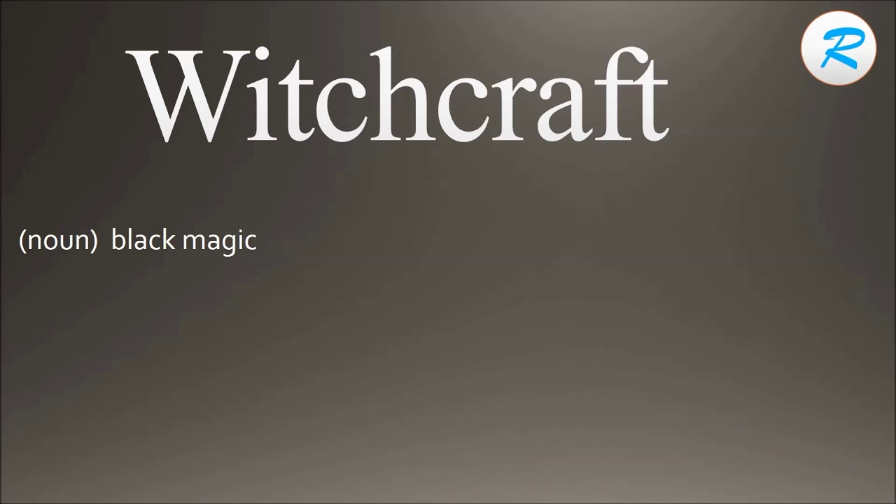 How to pronounce Witchcraft