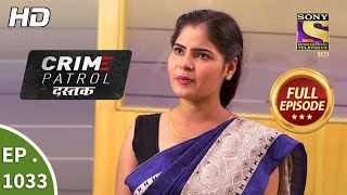 Crime Patrol Dastak - Ep 1033 - Full Episode - 3rd May, 2019