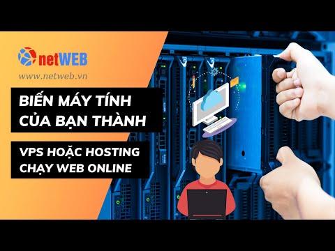 Biến Máy Tính Của Bạn Thành Vps Hoặc Hosting Chạy Web Online
