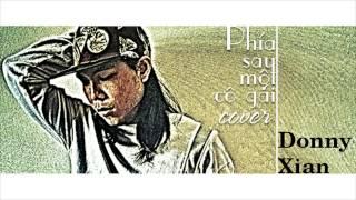 PHÍA SAU MỘT CÔ GÁI - Donny Xian (COVER)