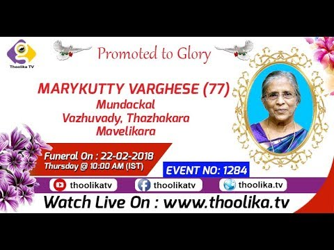 MARYKUTTY VARGHESE (77) | FUNERAL SERVICE (EVENT NO: 1284)