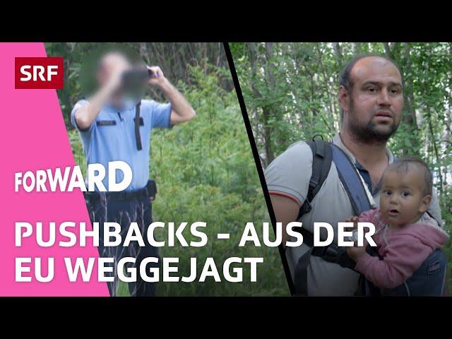 Geflüchtete an der EU-Grenze - Die Systematik hinter illegalen Ausschaffungen | Forward | SRF Impact