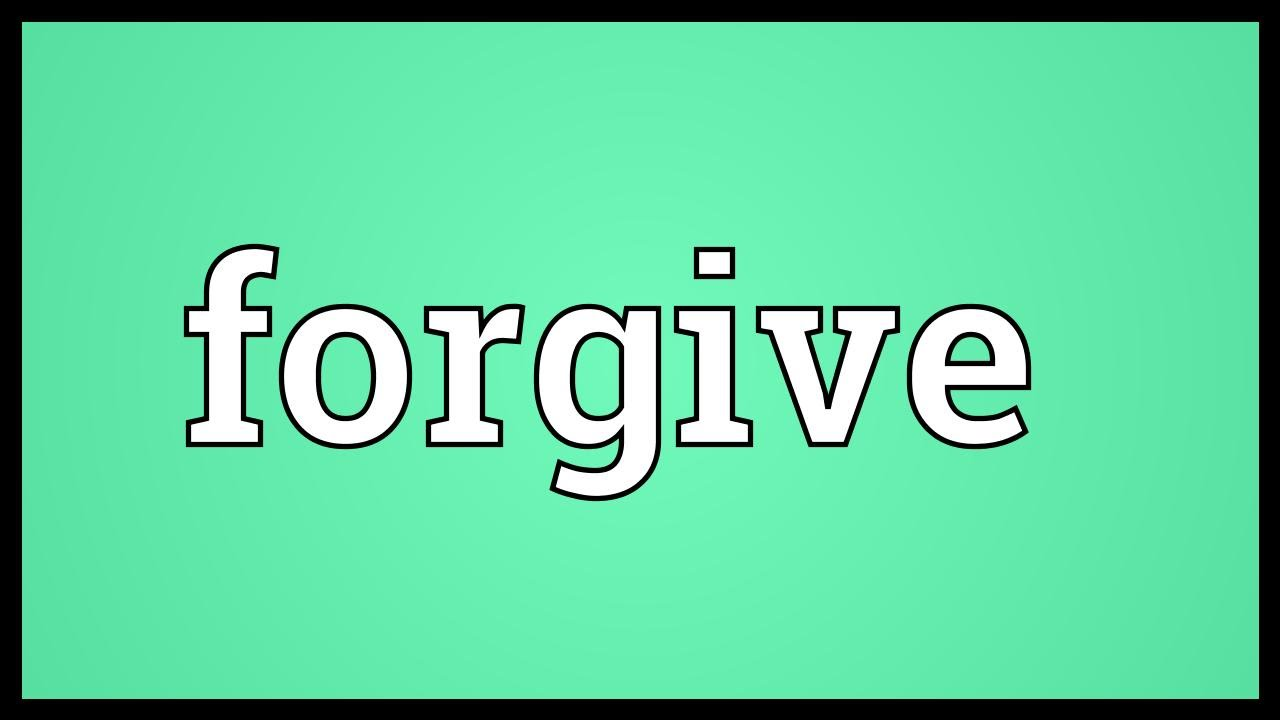 Forgive Meaning