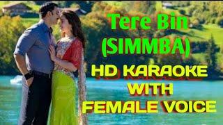 Tere Bin Nahi Lagda Dil Mera (SIMMBA) HD KARAOKE WITH FEMALE VOICE BY AAKASH