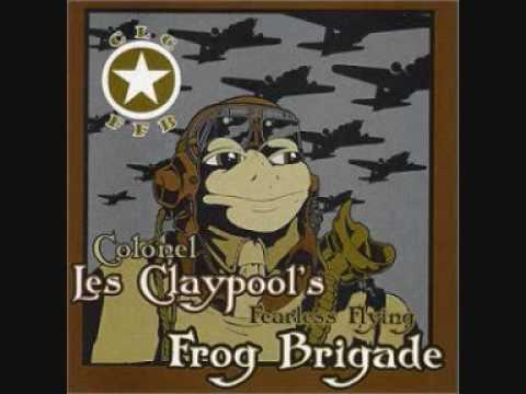 Les Claypool's Frog Brigade - Thela Hun Ginjeet (Part One)