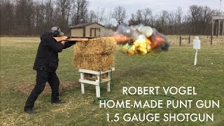 Robert Vogel Home-Made Punt Gun / 1.5 Gauge Shotgun