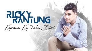 Download Lagu Ricky Rantung - Karena Ku Tahu Diri | Official Video Lyric