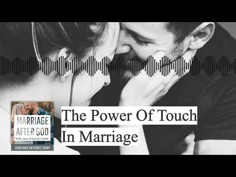 The Power Of Touch In Marriage