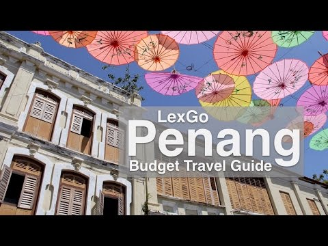 Penang Budget Travel Guide