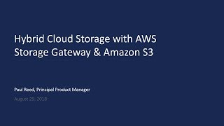 Hybrid Cloud Storage with AWS Storage Gateway & Amazon S3 - AWS Online Tech Talks