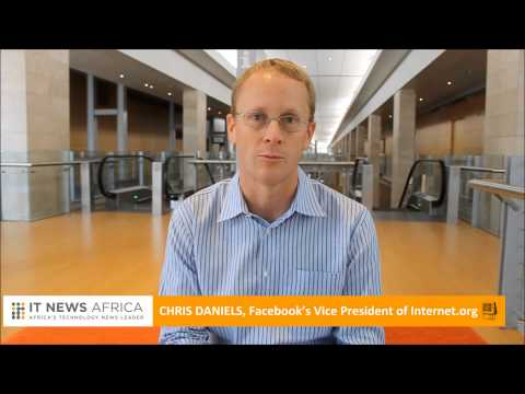 IT News Africa Interview: Chris Daniels - Facebook's VP for Internet.org