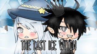 The Last Ice Witch l Gacha Life Mini Movie l GLMM