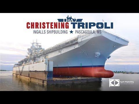 Tripoli (LHA 7) Christening Ceremony | Ingalls Shipbuilding