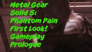 Metal Gear Solid 5: Phantom Pain (Gameplay) Prologue ~ First Mission