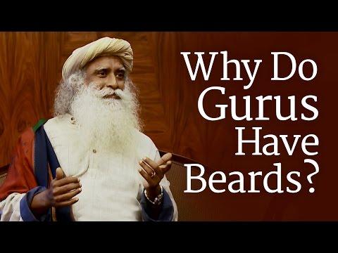 Why Do Gurus Have Beards?   Sadhguru