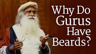 Why Do Gurus Have Beards? | Sadhguru